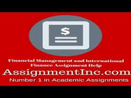 financial management and international finance assignment help and  financial management and international finance assignment help and homework help