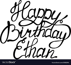 Happy Birthday Ethan Royalty Free Vector Image