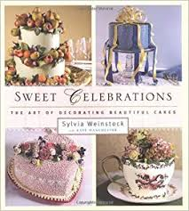 Sweet Celebrations The Art Of Decorating Beautiful Cakes Sylvia