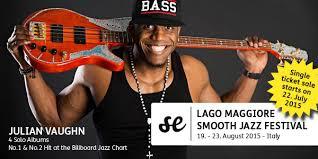 Julian Vaughn @ Lago Maggiore Smooth Jazz Festival 2015 | Smooth Jazz Buzz