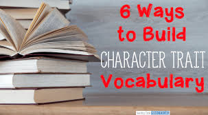 Developing Character Trait Vocabulary Teaching Made Practical