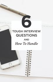 best ideas about tough interview questions job 17 best ideas about tough interview questions job interview tips job interview questions and interview questions