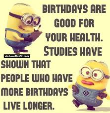 Happy Birthday Funny Quotes Classy Birthday Funny Minion Quote Pictures Photos And Images For