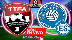 Trinidad y Tobago VS El Salvador EN ...