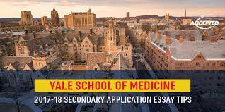 yale school of medicine secondary application essay tips accepted yale school of medicine 2017 18 secondary application essay tips ldquo