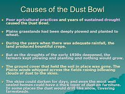 the dust bowl ppt causes of the dust bowl poor agricultural practices and years of sustained drought caused the dust