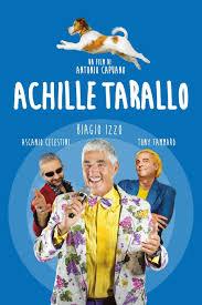 Achille Tarallo (2018) scheda film - Stardust