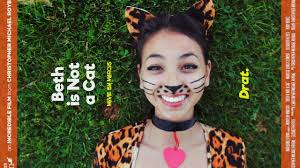 BETH IS NOT A CAT — Incredible Films