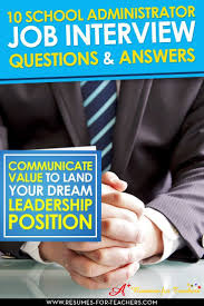 17 mejores ideas sobre prepare for interview en 10 school administrator job interview questions and answers