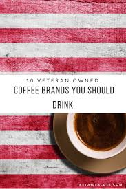 Retail, wholesale, white label services. 10 Veteran Owned Coffee Brands You Should Drink Retail Salute