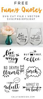 Free Cricut Design Downloads Free Funny Quotes Svg Png Eps Dxf By Free Printable