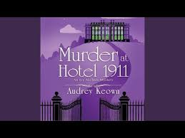 Chapter 80 - Murder at Hotel 1911 - An Ivy Nichols Mystery, Book 1 - YouTube