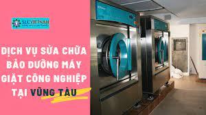 Dịch vụ sửa chữa bảo dưỡng máy giặt công nghiệp tại Vũng Tàu - Máy Giặt  Công Nghiệp