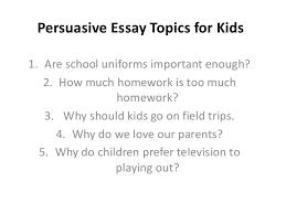 persuasive essay writing topics persuasive essay