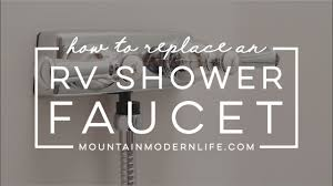 How to Replace an RV Shower <b>Faucet</b> - YouTube