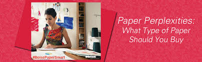 Paper Perplexities What Type Of Paper Should You Buy