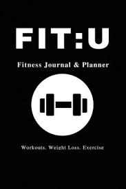 Fitness And Nutrition Journal Fit U Fitness Journal Planner 6