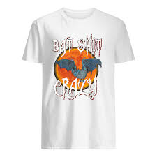 Crazy Shirts Size Chart Bat Shit Crazy Shirt