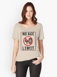 no age limit 40th birthday gifts funny b day for 40 year old women s relaxed