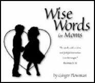 Wise Words For Moms Ginger Plowman