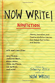 com now write nonfiction memoir journalism and creative nonfiction memoir journalism and creative nonfiction exercises from today s best writers 9781585427581 sherry ellis books
