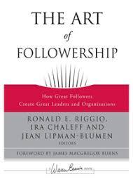 the art of followership the book ira chaleff publications the art of followership front cover
