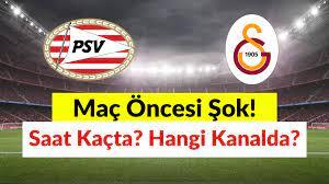 PSV – Galatasaray Maçı Saat Kaçta? Hangi Kanalda? Maçtan Önce İki Önemli  Sürpriz!