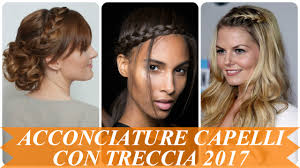 Acconciature Capelli Con Treccia 2017 Youtube