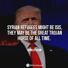 Refugee Quotes Mesmerizing Donald Trump Quotes Syrian Refugees Might Be Isis They May Be The