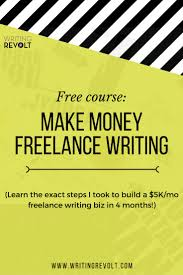 best writing revolt images writing tips how to make money lance writing course