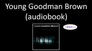young goodman brown essay young goodman brown audiobook essay on  young goodman brown audiobook young goodman brown audiobook