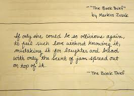 quote from the book thief markus zusak laughter and books  if only she could be so oblivious again to feel such love out knowing it mistaking it for laughter and b only the scent of jam sp on