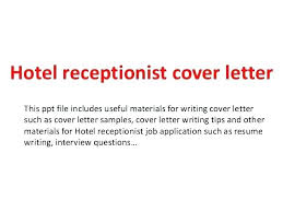 Resume Cover Leter Magnificent Cover Letter Template Hotel Receptionist Resume For Job Veterinary R