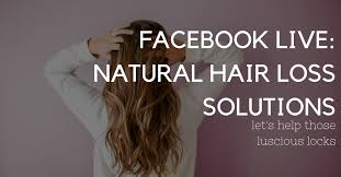 facebook live natural hair loss solutions