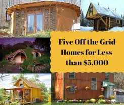 Small Picture Five Off the Grid Houses Built for Less than 5000 Each The