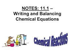 notes 11 1 writing and balancing chemical equations