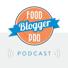 The Food Blogger Pro Podcast