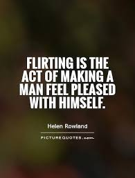 Flirting Quotes | Flirting Sayings | Flirting Picture Quotes via Relatably.com