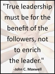 best leadership characteristics ideas   true leadership must be for the benefit of the followers not the enrich the