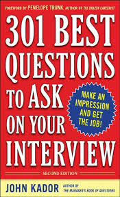 Questions For Second Interview 301 Best Questions To Ask On Your Interview Second Edition Ebook By
