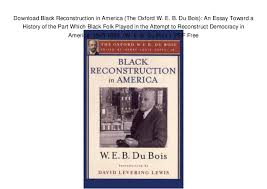 black reconstruction in america the oxford w e b du bois   black reconstruction in america the oxford w e b du bois an essay toward