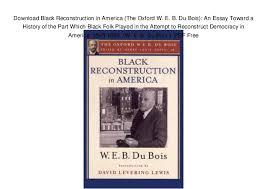 black reconstruction in america the oxford w e b du bois black reconstruction in america the oxford w e b du bois an essay toward