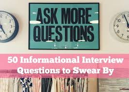Good Questions To Ask In An Informational Interview 50 Informational Interview Questions To Swear By Ng Career
