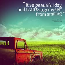 Quote About A Beautiful Day Best of Quotes About This Beautiful Day 24 Quotes