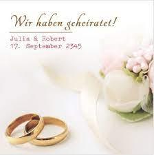 Bei uns gibt es die karte wir haben geheiratet auch nach der standesamtlichen hochzeit mit dem hinweis auf die kirchliche im sommer, zu der dann. Heiratsspruche Die Besten Spruche Und Texte Zur Heirat