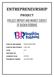 Project Report And Market Survey Of Baskin Robbins Cbse Class 12 Ent