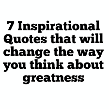 Quotes That Will Change The Way You Think Cool 48 Quotes That Will Change The Way You Think About GreatnessLos
