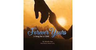 Forever Yours: A Song for a Child by Priscilla Hart