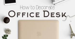 decorate office desk. Wonderful Desk How Decorate Office Desk Throughout Decorate Office Desk