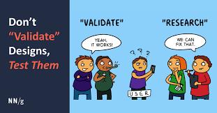 Validation Study Design Dont Validate Designs User Test Them